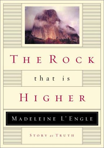 The Rock That Is Higher: Story as Truth (The Wheaton Literary)