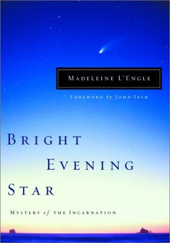 Bright Evening Star: Mystery of the Incarnation (Wheaton Literary Series)