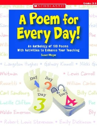 A Poem for Every Day!: An Anthology of 180 Poems With Activities to Enhance Your Teaching