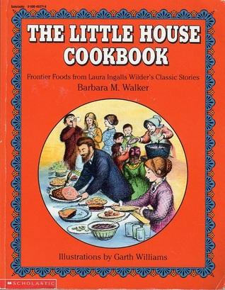 Little House Cookbook: Frontier Foods From Laura Ingalls Wilder's Classic Stories