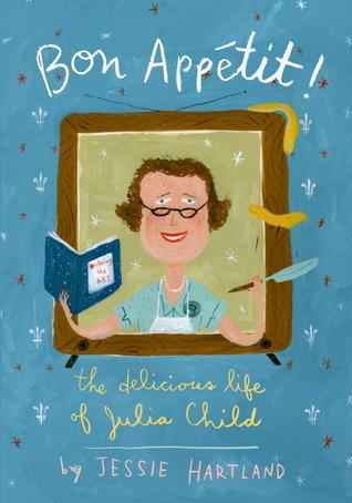 Bon Appetit! The Delicious Life of Julia Child