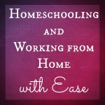 Homeschooling and Working from Home with Ease